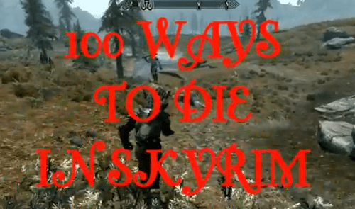 100 Ways to Die in Skyrim of the Day