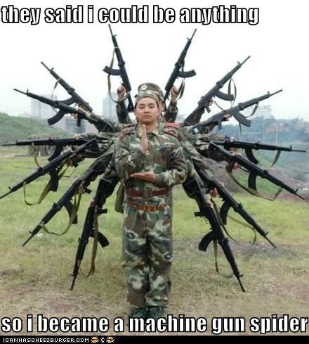 army,Hall of Fame,machine guns,Memes,political pictures,soldiers,spiders