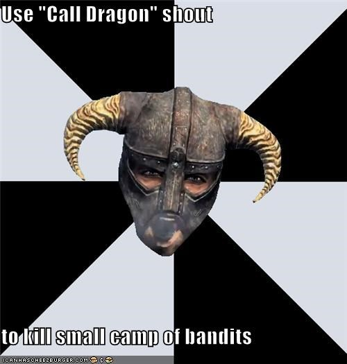 "Use ""Call Dragon"" shout  to kill small camp of bandits"