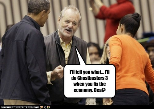barack obama,bill murray,deal,economy,Ghostbusters,Ghostbusters 3,Michelle Obama,politicians