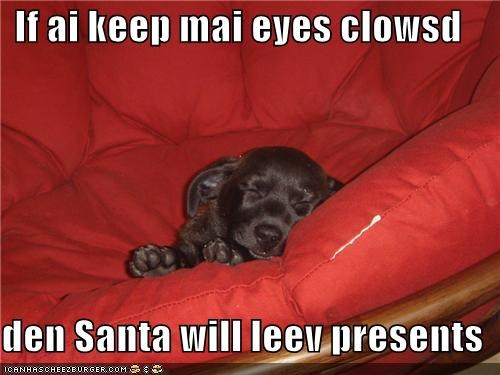 If ai keep mai eyes clowsd   den Santa will leev presents