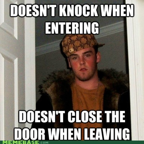 Scumbag Steve: This One Goes Out to You, Roommate