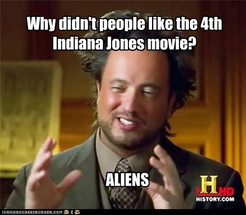 ancient aliens,Harrison Ford,Indiana Jones,movies,shia labeouf,terrible