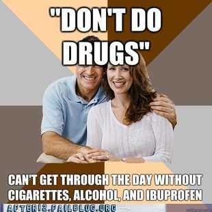 See? Drugs And Alcohol Help Everything!