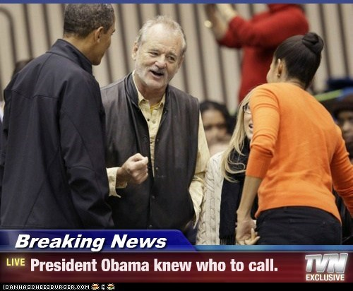 Breaking News - President Obama knew who to call.