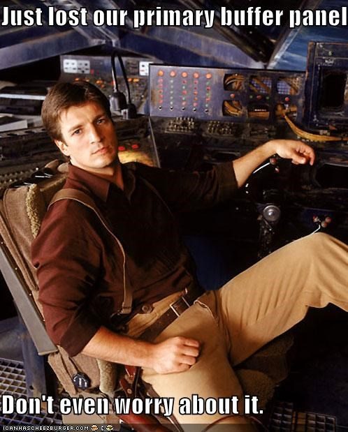 buffer,captain malcolm reynolds,dont worry,Firefly,lost,nathan fillion