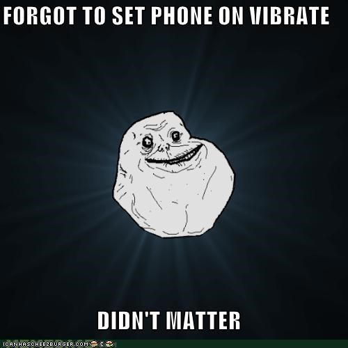 Forever Alone: Didn't Matter, Had Text?
