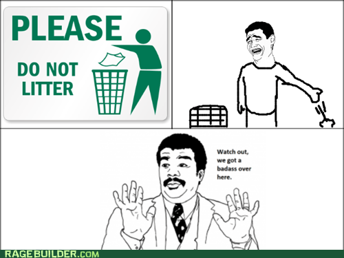 Do not litter? HAHA