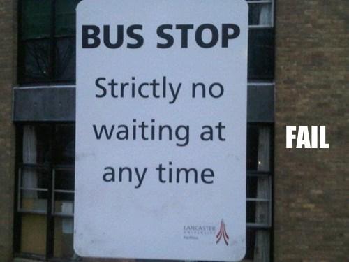 bus stop,common sense,signs,stupidity