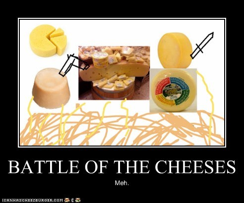 BATTLE OF THE CHEESES