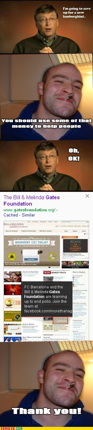 Bill Gates,gates foundation,Good Guy Greg,meme,the internets