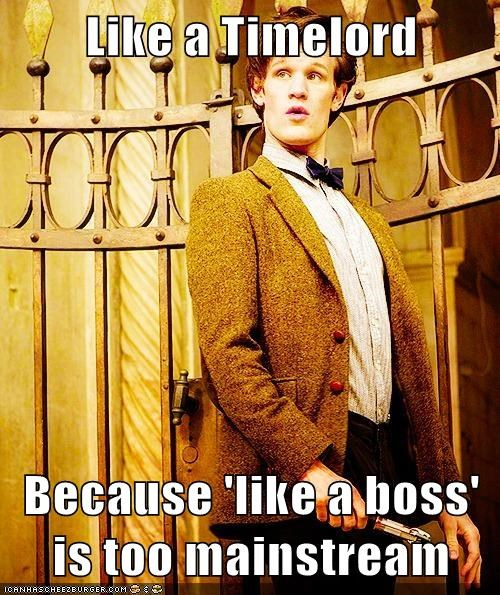 doctor who,hipster,Like a Boss,mainstream,Matt Smith,the doctor,timelord