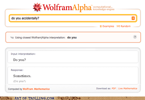 accidentally the whole,do you,sometimes,wolfram alpha