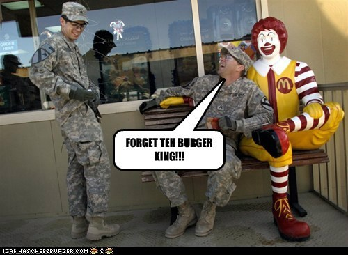 FORGET TEH BURGER KING!!!