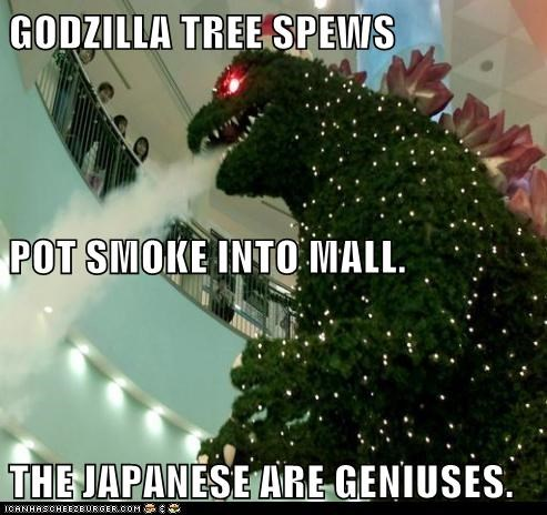 GODZILLA TREE SPEWS POT SMOKE INTO MALL. THE JAPANESE ARE GENIUSES.