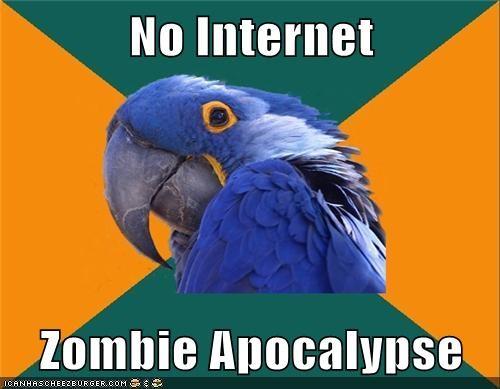 No Internet Zombie Apocalypse meme
