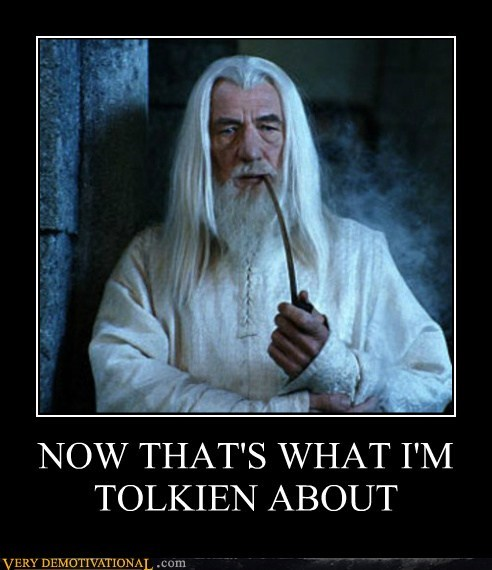 NOW THAT'S WHAT I'M TOLKIEN ABOUT