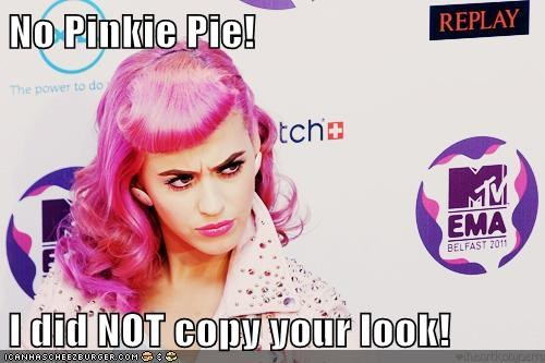 No Pinkie Pie!  I did NOT copy your look!