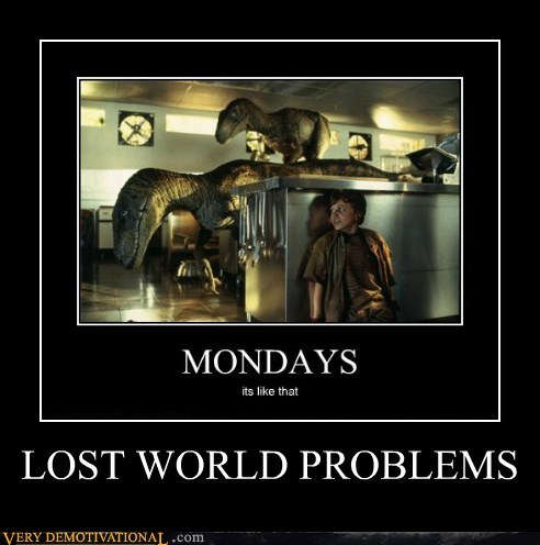 LOST WORLD PROBLEMS
