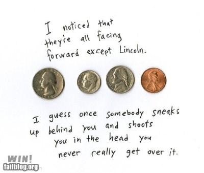 abraham lincoln,assassination,clever,coins,comic,currency,g rated,money,murder,win