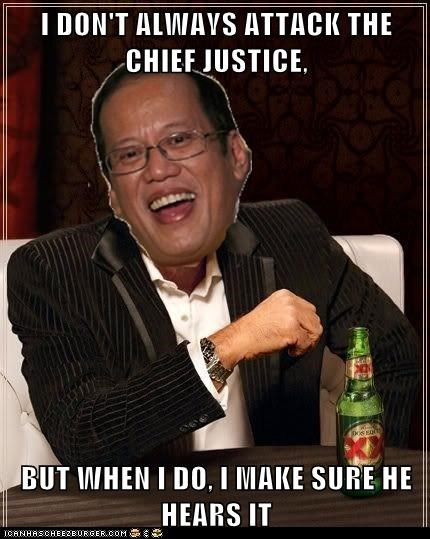 I DON'T ALWAYS ATTACK THE CHIEF JUSTICE,  BUT WHEN I DO, I MAKE SURE HE HEARS IT