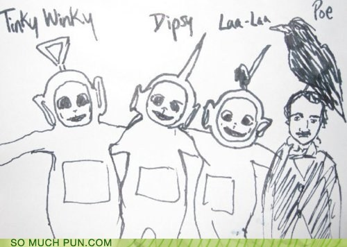 double meaning,Hall of Fame,literalism,names,poe,show,teletubbies,television