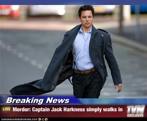 Breaking News - Mordor: Captain Jack Harkness simply walks in