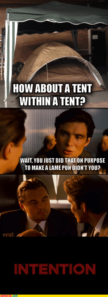 best of week,Inception,intention,puns,tent,the internets