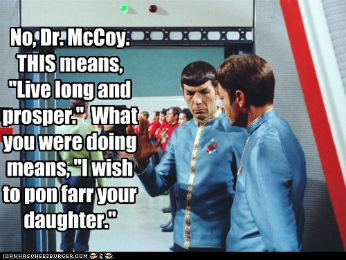 daughter,DeForest Kelley,hand sign,Leonard Nimoy,live long and prosper,McCoy,pon farr,Spock,Star Trek