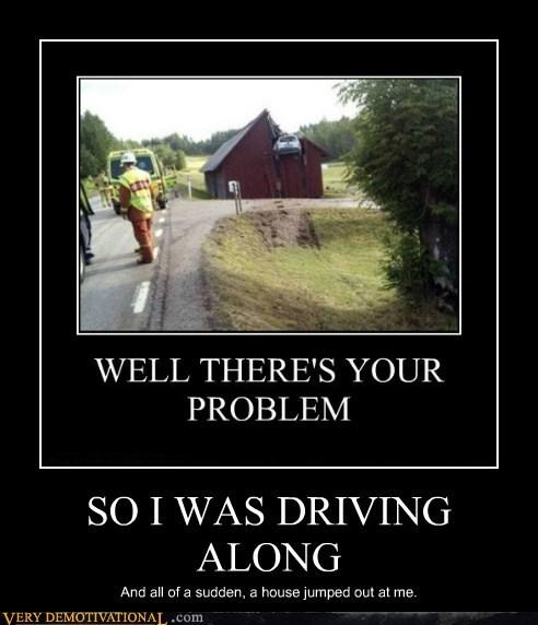 driving,hilarious,house,problem