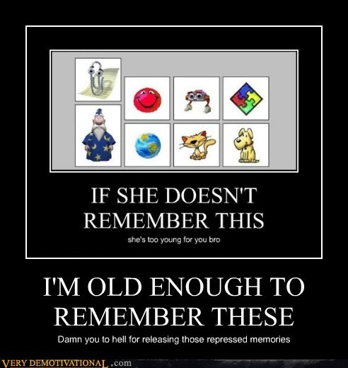 I'M OLD ENOUGH TO REMEMBER THESE