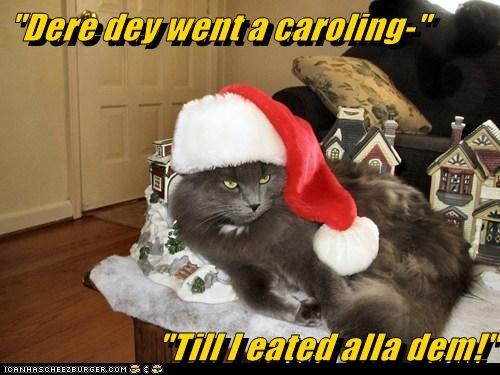 """Dere dey went a caroling-""  ""Till I eated alla dem!"""