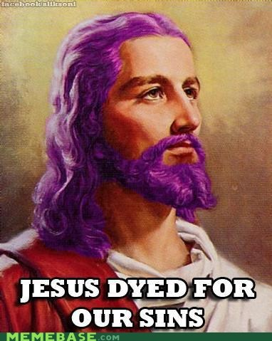 died,dye,hair,LOL Jesus,puns,sins