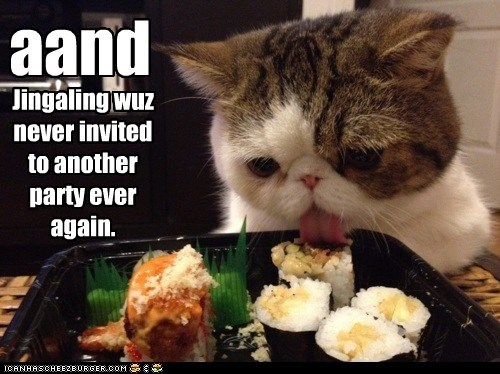 bad,best of the week,caption,captioned,cat,food,impolite,invited,lick,licking,manners,never again,nomming,noms,Party,persian,rude,sushi