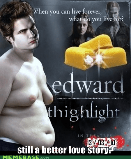 edward,fat,i dont want to live on this planet anymore,thigh,twilight,twinkies