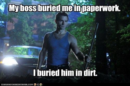 aidan,being human,boss,burying,dirt,paperwork,sam witwer,syfy