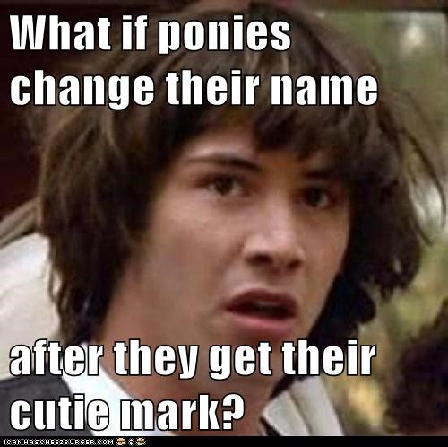 What if ponies change their name  after they get their cutie mark?