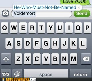 auto correct,Harry Potter,he who must not be named,voldemort