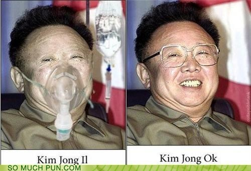 Breaking News,classic,double meaning,Hall of Fame,homophone,ill,Kim Jong-Il,literalism,name,Okay,r-i-p