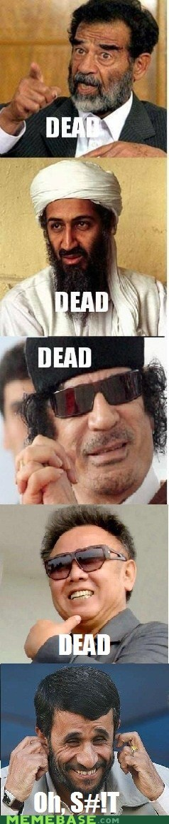 Ahmadinejad, Y U NO DEAD YET?