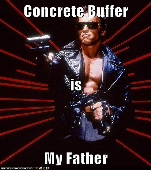 Concrete Buffer is My Father