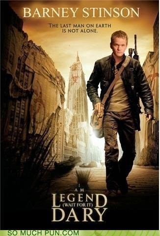 barney stinson,catchphrase,Hall of Fame,how i met your mother,i am legend,juxtaposition,legendary,mashup,Movie,Neil Patrick Harris,quote,shoop