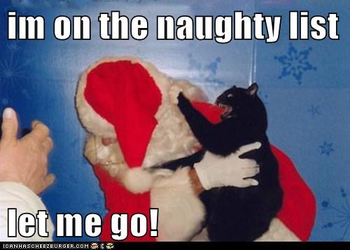 im on the naughty list  let me go!