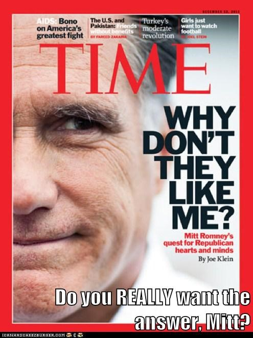 Do you REALLY want the answer, Mitt?