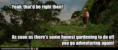adventure,Bilbo Baggins,elijah wood,Frodo Baggins,gardening,Ian Holm,The Hobbit,work