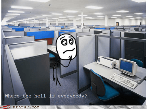 i know that feel bro,where is everybody,working on the holidays