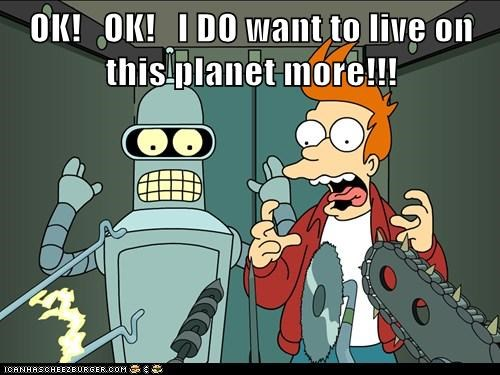bender,fry,futurama,i dont want to live on this planet anymore,live,suicide booth,want