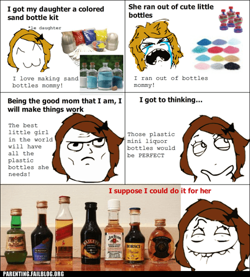 alcohol,arts and crafts,bottle,crafty,drinking,g rated,Hall of Fame,mother,parenting,Parenting Fail,rage comic