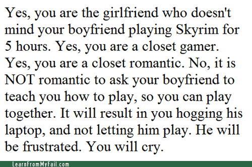 boyfriends,dating,gaming,g rated,Learn From My Friends,let her play,let him play,ruining lives,Skyrim,Videogames