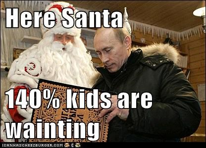 Here Santa  140% kids are wainting